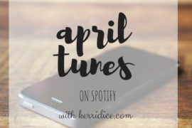 April Tunes   New Music on Spotify with Kerri Dice